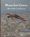 Book Making Life Choices: Health Skills And Concepts by Frances S. Sizer