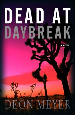 Book Dead At Daybreak by Deon Meyer