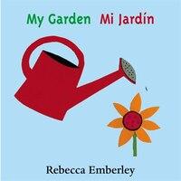 My Garden/ Mi Jardin