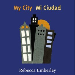 Book My City/ Mi Ciudad by Rebecca Emberley
