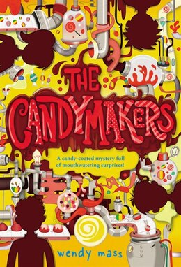 Book The Candymakers by Wendy Mass