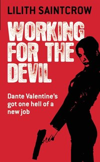 Working For The Devil: Dante Valentine's Got One Hell of a New Job