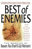 The Best Of Enemies: Memoirs Of Bassam Abu-sharif And Uzi Mahnaimi