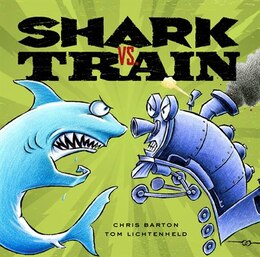 Book Shark Vs. Train by Chris Barton