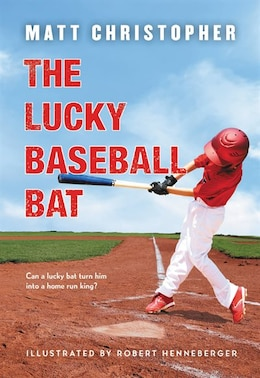 Book The Lucky Baseball Bat: 50th Anniversary Commemorative Edition by Matt Christopher