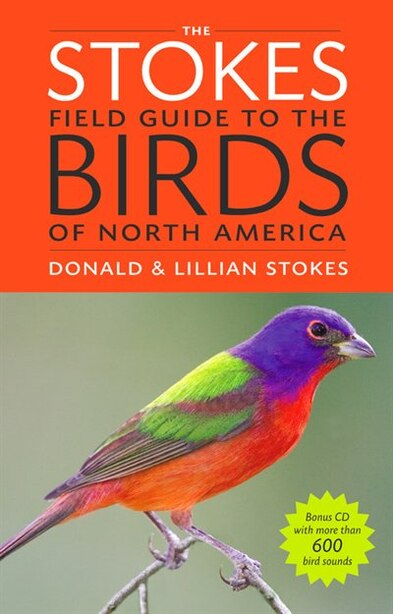The Stokes Field Guide To The Birds Of North America by Donald Stokes