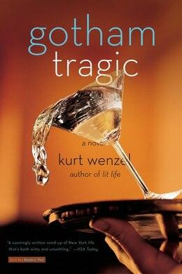Book Gotham Tragic: A Novel by KURT WENZEL