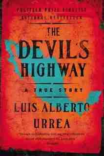 The Devil's Highway: A True Story by Luis Alberto Urrea