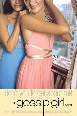 Book Gossip Girl #11: Don't You Forget About Me: A Gossip Girl Novel by Cecily Von Ziegesar
