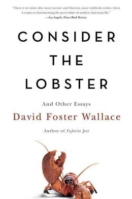 Book Consider the Lobster: And Other Essays by David Foster Wallace