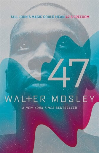 47 walter mosley Forty-seven is the name and number of a 14-year-old slave working on master tobias's georgia plantation in 1832.