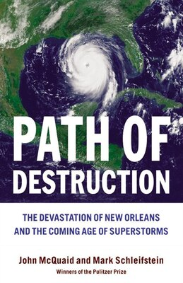 Book Path of Destruction: The Devastation of New Orleans and the Coming Age of Superstorms by John McQuaid
