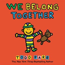Book We Belong Together: A Book About Adoption And Families by Todd Parr