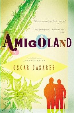 Book Amigoland: A Novel by Oscar Casares