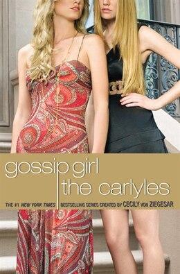 Book Gossip Girl, The Carlyles #1 by Cecily Von Ziegesar