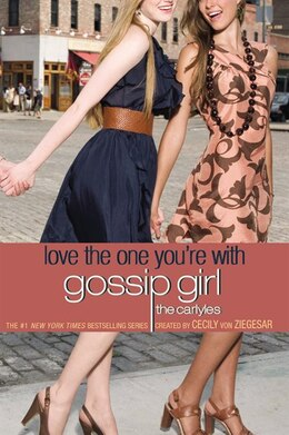 Book Gossip Girl, The Carlyles #4: Love The One You're With by Cecily Von Ziegesar