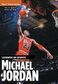 Book Michael Jordan: Legends In Sports by Matt Christopher