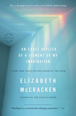 Book An Exact Replica Of A Figment Of My Imagination: A Memoir by Elizabeth McCracken