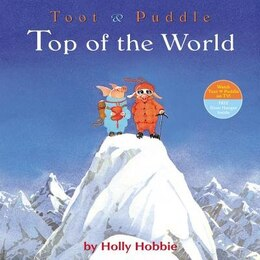 Book Toot & Puddle: Top of the World by Holly Hobbie
