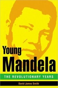 Book Young Mandela: The Revolutionary Years by David James Smith