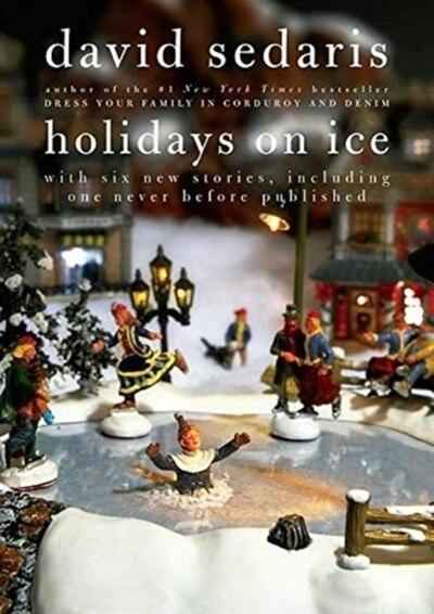 Holidays on Ice: Stories by David Sedaris