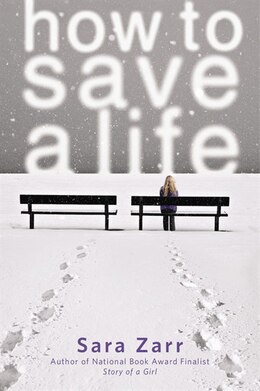 Book How to Save a Life by SARA ZARR