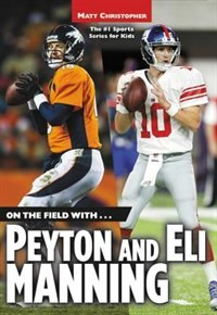 Book On the Field with...Peyton and Eli Manning by Matt Christopher