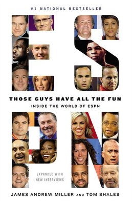 Book Those Guys Have All The Fun: Inside The World Of Espn by James Andrew Miller