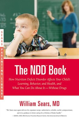 Book The N.D.D. Book: How Nutrition Deficit Disorder Affects Your Child's Learning, Behavior, And Health… by William Sears