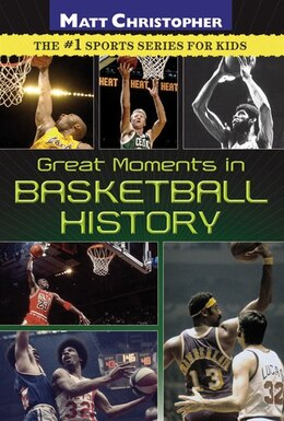 Book Great Moments In Basketball History by Matt Christopher