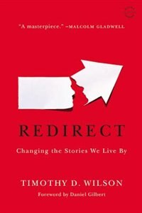 Book Redirect: Changing The Stories We Live By by Timothy D. Wilson
