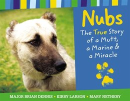 Book Nubs: The True Story Of A Mutt, A Marine & A Miracle by Brian Dennis