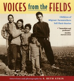 Book Voices from the Fields: Children of Migrant Farmworkers Tell Their Stories by S. Beth Atkin