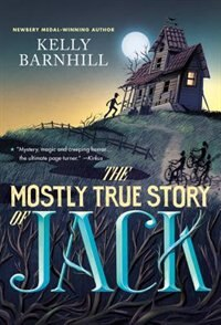 The Mostly True Story Of Jack de Kelly Barnhill
