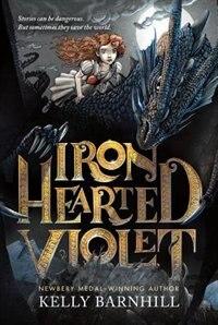 Iron Hearted Violet de Kelly Barnhill