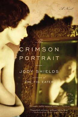 Book The Crimson Portrait: A Novel by Jody Shields