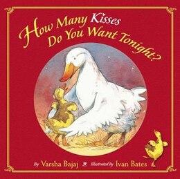 Book How Many Kisses Do You Want Tonight? by Varsha Bajaj