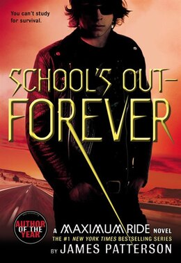 Book School's Out--forever: A Maximum Ride Novel by James Patterson