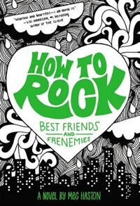 Book How To Rock Best Friends And Frenemies by Meg Haston