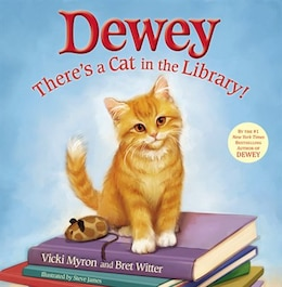 Book Dewey: There's A Cat In The Library!: Theres A Cat In The Library! by Vicki Myron