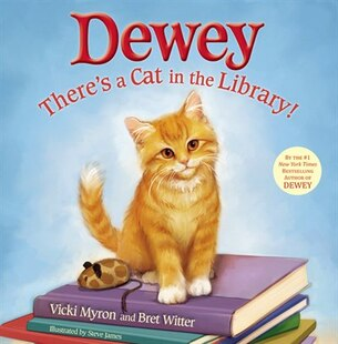 Dewey: There's A Cat In The Library!: Theres A Cat In The Library!