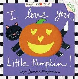 Book I Love You, Little Pumpkin! by Sandra Magsamen