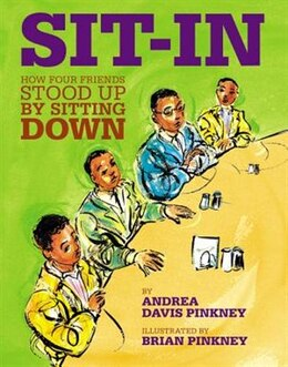Book Sit-in: How Four Friends Stood Up By Sitting Down by Andrea Davis Pinkney