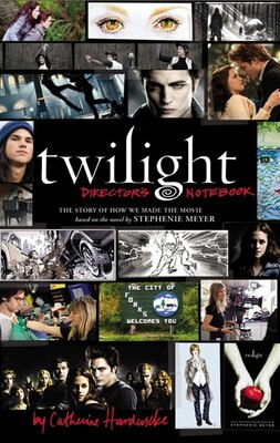 Book Twilight: Director's Notebook: The Story Of How We Made The Movie Based On The Novel By Stephenie… by Catherine Hardwicke