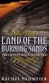 Land Of The Burning Sands by Rachel Neumeier