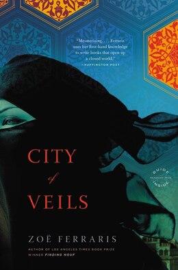 Book City Of Veils: A Novel by Zoë Ferraris