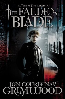 Book The Fallen Blade: Act One Of The Assassini by J Grimwood