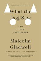 Book What The Dog Saw: And Other Adventures by Malcolm Gladwell