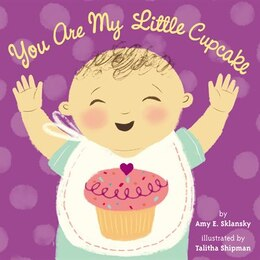 Book You Are My Little Cupcake by Amy E. Sklansky