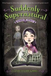 Suddenly Supernatural: School Spirit